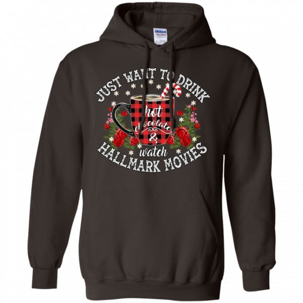 Just Want To Drink Hot Chocolate & Watch Hallmark Movies Christmas Shirt, Hoodie, Tank