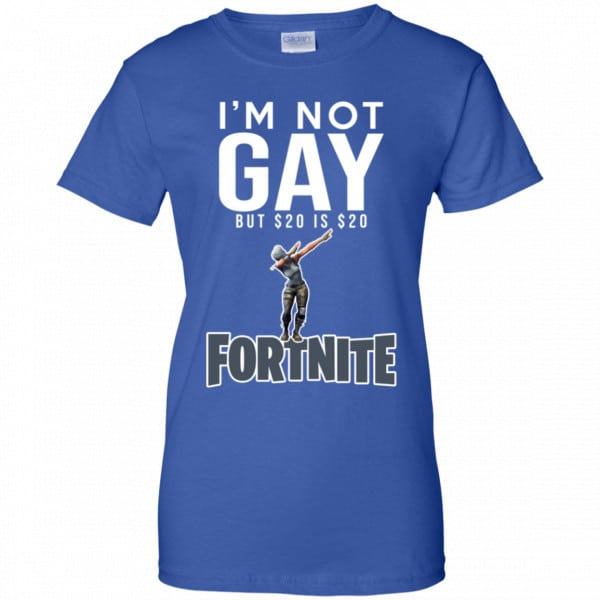I'm Not Gay But $20 Is $20 Fortnite Shirt, Hoodie, Tank