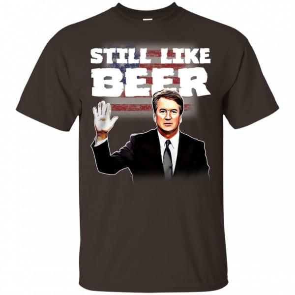"""""""Still Like Beer"""" Judge Kavanaugh Shirt, Hoodie, Tank New Designs 4"""