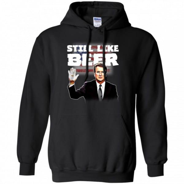"""""""Still Like Beer"""" Judge Kavanaugh Shirt, Hoodie, Tank New Designs 7"""