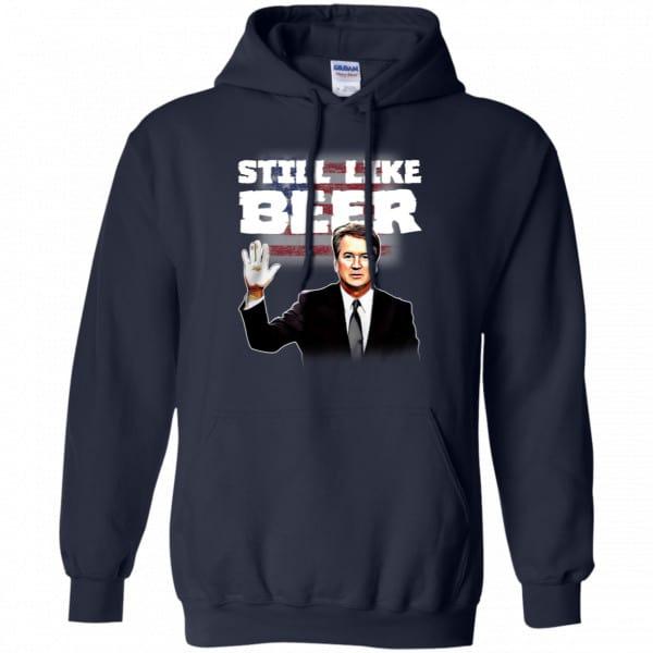 """""""Still Like Beer"""" Judge Kavanaugh Shirt, Hoodie, Tank New Designs 8"""