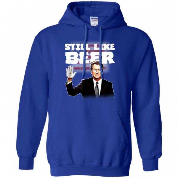 """""""Still Like Beer"""" Judge Kavanaugh Shirt, Hoodie, Tank New Designs 10"""