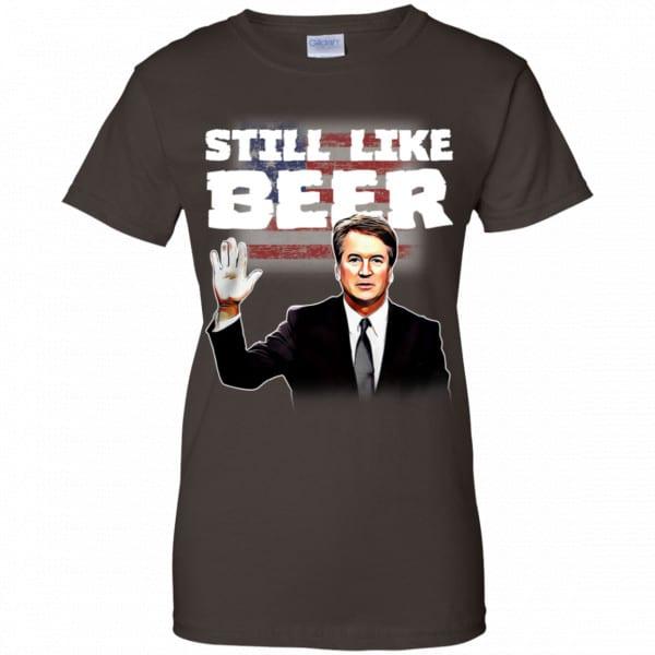 """""""Still Like Beer"""" Judge Kavanaugh Shirt, Hoodie, Tank New Designs"""