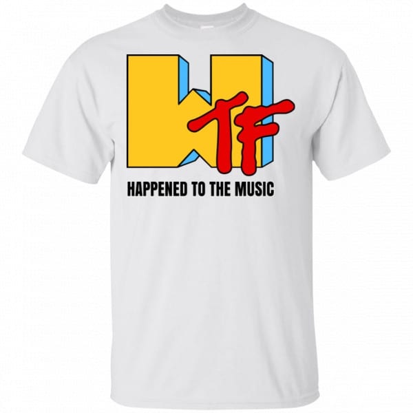 WTF Happend To The Music Shirt, Hoodie, Tank New Designs 4