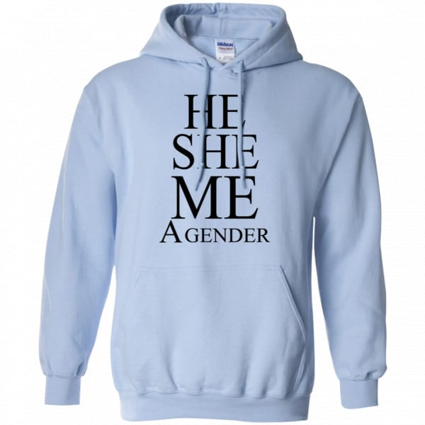 He She Me A Gender Shirt, Hoodie, Tank Best Selling 11