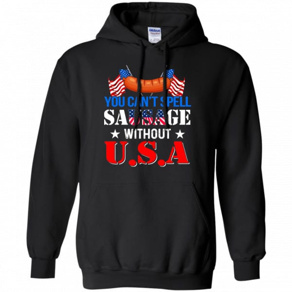 You Can't Spell Sausage Without USA Shirt, Hoodie, Tank Apparel 7