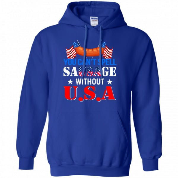 You Can't Spell Sausage Without USA Shirt, Hoodie, Tank Apparel 10