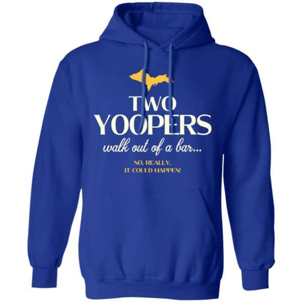 Two Yoopers Walk Out Of A Bar Shirt, Hoodie, Tank