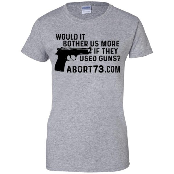 Would It Bother Us More if They Used Guns Shirt, Hoodie, Tank Apparel 12