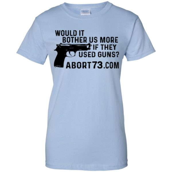 Would It Bother Us More if They Used Guns Shirt, Hoodie, Tank Apparel 14