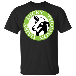 Dicky Thomson Dairy Shirt, Hoodie, Tank Apparel