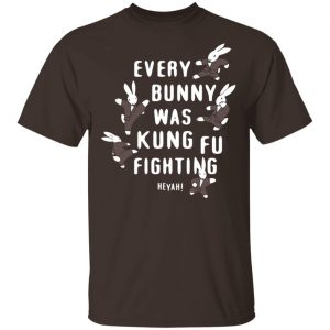 Every Bunny Was Kung Fu Fighting Shirt, Hoodie, Tank New Designs