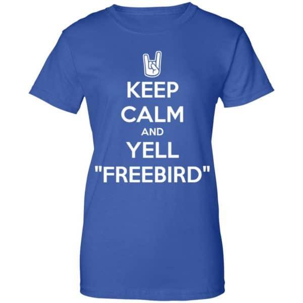 Keep Calm And Yell Freebird Shirt, Hoodie, Tank
