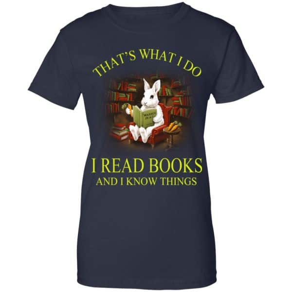 That's What I Do I Read Books And I Know Things Rabbit Shirt, Hoodie, Tank New Designs