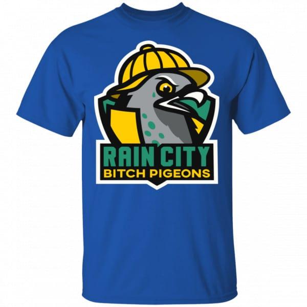 Rain City Bitch Pigeons Shirt, Hoodie, Tank Best Selling 5