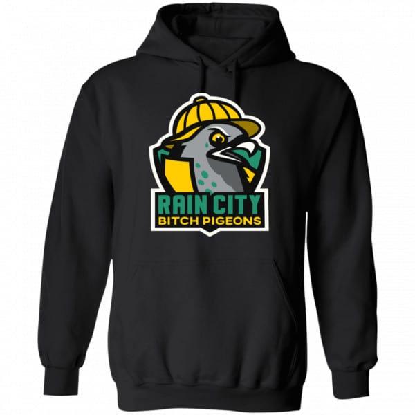 Rain City Bitch Pigeons Shirt, Hoodie, Tank Best Selling 7