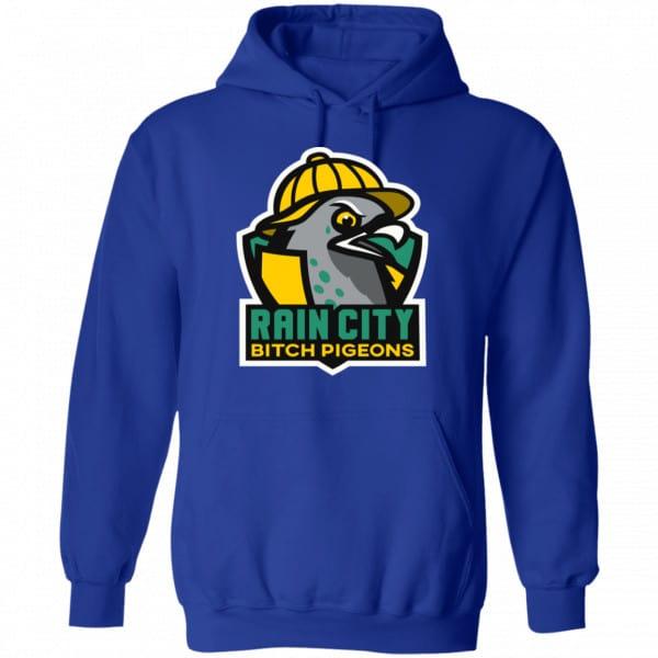 Rain City Bitch Pigeons Shirt, Hoodie, Tank Best Selling 10