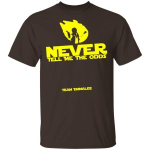 Never Tell Me The Odds Team Emmalee Shirt, Hoodie, Tank New Designs