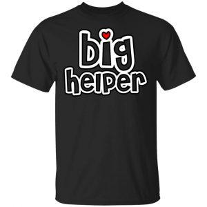 Big Helper Shirt, Hoodie, Tank New Designs