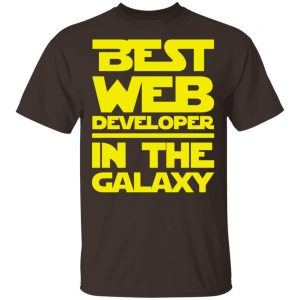 Best Web Developer In The Galaxy Shirt, Hoodie, Tank New Designs