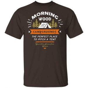 Morning Wood Campgrounds Camping Shirt, Hoodie, Tank New Designs