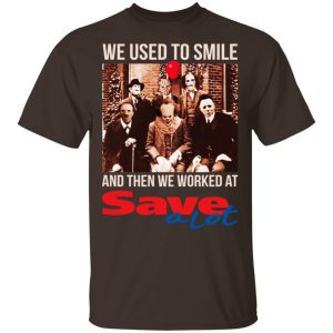 We Used To Smile And Then We Worked At Save A Lot Shirt, Hoodie, Tank Apparel 2