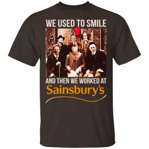 We Used To Smile And Then We Worked At Sainsbury's Shirt, Hoodie, Tank Apparel 2