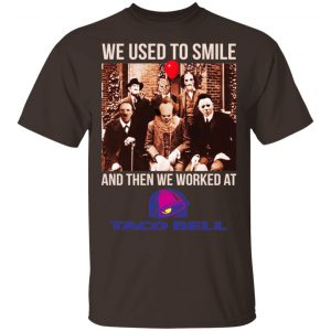 We Used To Smile And Then We Worked At Taco Bell Halloween Shirt, Hoodie, Tank