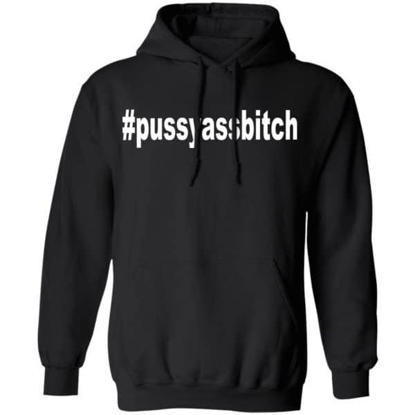 #Pussyassbitch Shirt, Hoodie, Tank New Designs
