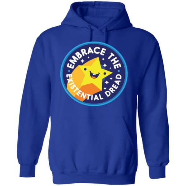 Embrace The Existential Dread Shirt, Hoodie, Tank