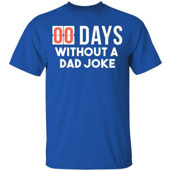 00 Days Without A Dad Joke Shirt, Hoodie, Tank New Designs 5