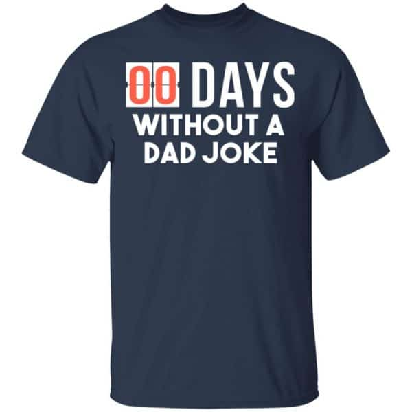 00 Days Without A Dad Joke Shirt, Hoodie, Tank New Designs 6