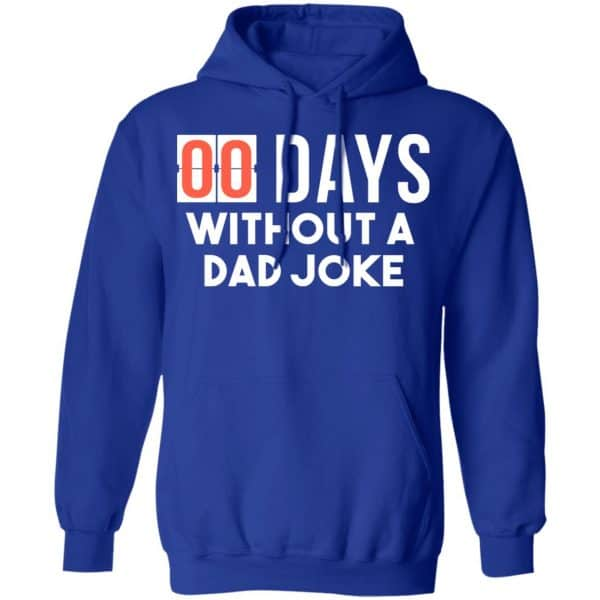 00 Days Without A Dad Joke Shirt, Hoodie, Tank New Designs 10