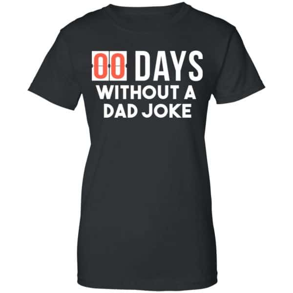 00 Days Without A Dad Joke Shirt, Hoodie, Tank New Designs 11