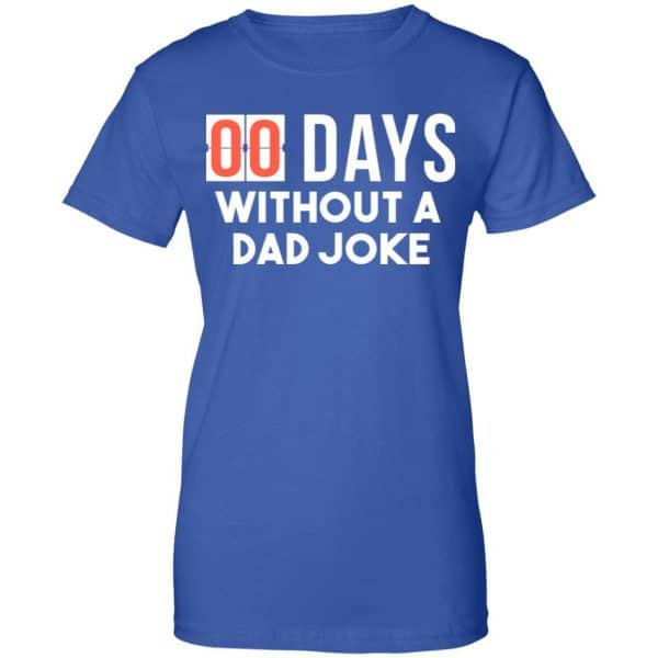 00 Days Without A Dad Joke Shirt, Hoodie, Tank New Designs 14