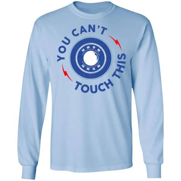 You Can't Touch This Shirt, Hoodie, Tank New Designs 8