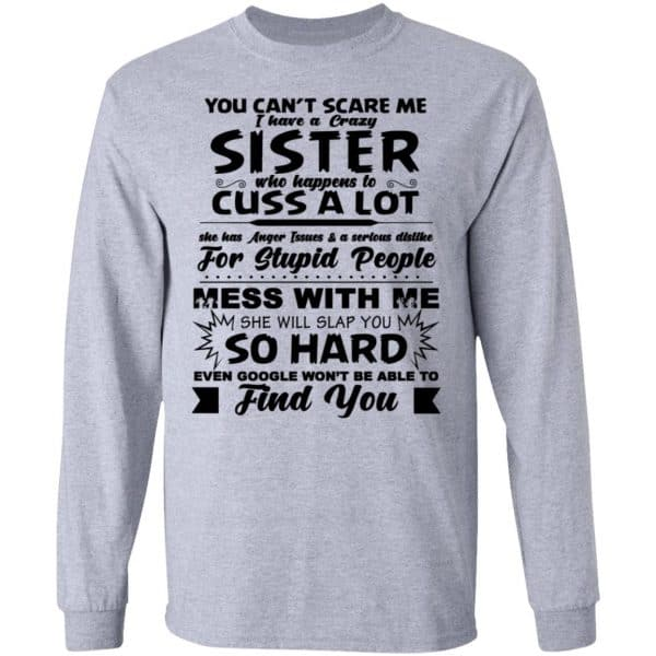 You Can't Scare Me I Have A Crazy Sister Shirt, Hoodie, Tank New Designs 6