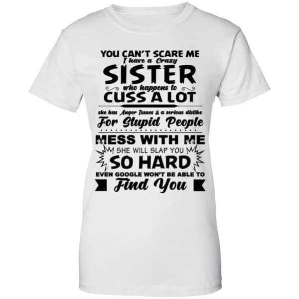 You Can't Scare Me I Have A Crazy Sister Shirt, Hoodie, Tank New Designs 13
