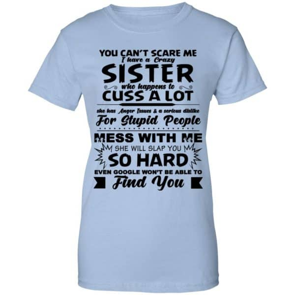 You Can't Scare Me I Have A Crazy Sister Shirt, Hoodie, Tank New Designs 14