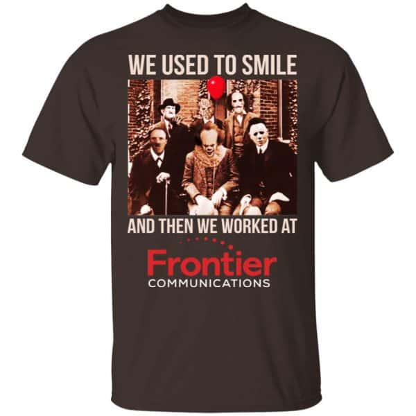 We Used To Smile And Then We Worked At Frontier Shirt, Hoodie, Tank Apparel