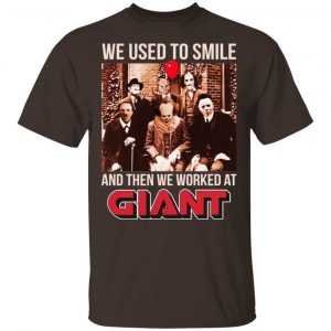 We Used To Smile And Then We Worked At Giant Food Shirt, Hoodie, Tank Apparel