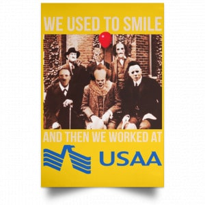 We Used To Smile And Then We Worked At USAA Posters
