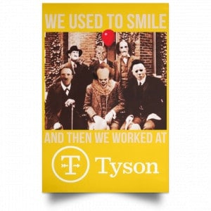 We Used To Smile And Then We Worked At Tyson Foods Posters Posters