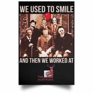 We Used To Smile And Then We Worked At The Hartford Posters
