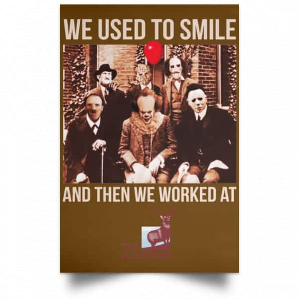 We Used To Smile And Then We Worked At The Hartford Posters Posters
