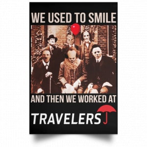 We Used To Smile And Then We Worked At Travelers Posters Posters