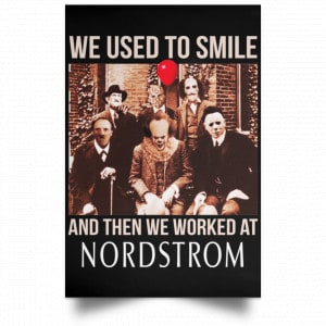 We Used To Smile And Then We Worked At Nordstrom Posters