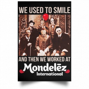 We Used To Smile And Then We Worked At Mondelez International Posters Posters