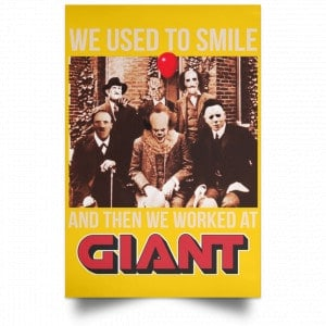 We Used To Smile And Then We Worked At Giant Food Posters Posters