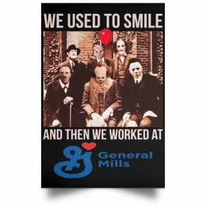 We Used To Smile And Then We Worked At General Mills Posters Posters